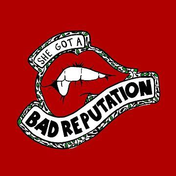 Bad Reputation  by tbhfelisha