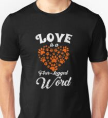 Love Is A Four-Legged Word T-Shirt