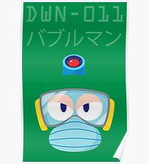 DWN-011: Bubbleman Poster
