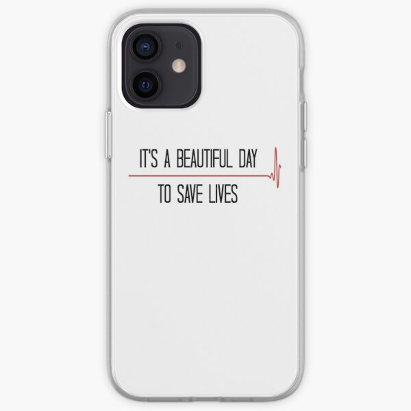 'It's a Beautiful Day to Save Lives' iPhone Soft Case