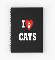 I love cats Spiral Notebook