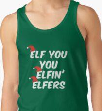 Cute Funny Christmas Elf You You Elfin' Elfers! Tank Top