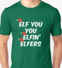Cute Funny Christmas Elf You You Elfin' Elfers! Slim Fit T-Shirt