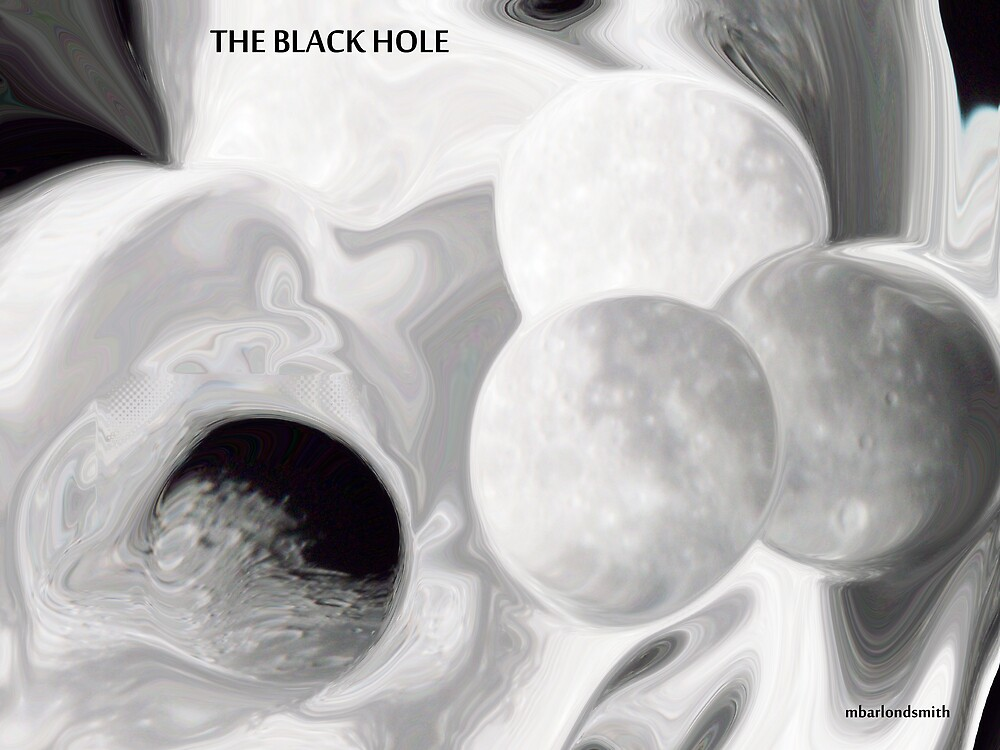 The Black Hole  by Michelle BarlondSmith