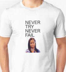 Never Try Never Fail T-Shirt