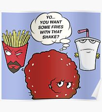 YOU WANT SOME FRIES WITH THAT SHAKE.  Poster