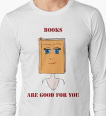 Books Are Good For You Long Sleeve T-Shirt