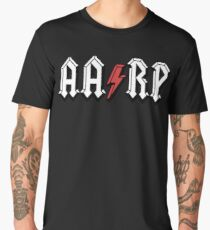 AARP! For the 50 and over card carrying members!  Men's Premium T-Shirt