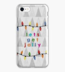 Lets Get Jolly iPhone Case/Skin