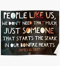Bonfire Hearts Quote - James Blunt  Poster