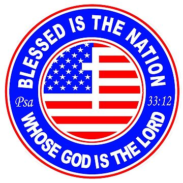 PSALM 33:12 - BLESSED IS THE NATION - USA by Calgacus