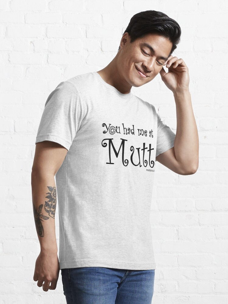 Alternate view of You Had Me At Mutt (Black Text) Essential T-Shirt