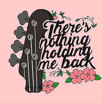 There's nothing holding me back by tbhfelisha