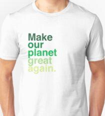 Make Our Planet Great Again, Again T-Shirt