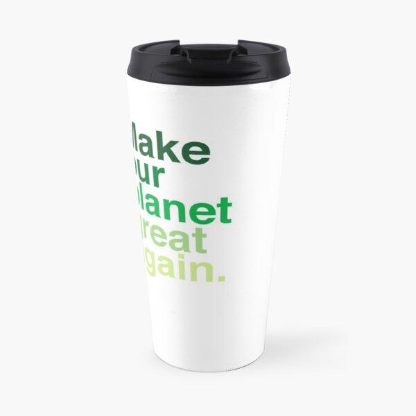 Make Our Planet Great Again, Again Travel Mug