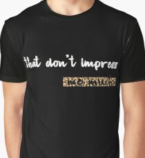 That Don't Impress Me Much - Shania Twain Graphic T-Shirt