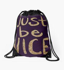 Just Be Nice Drawstring Bag