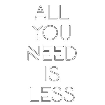All you need is less by LookasPT
