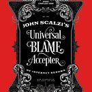 John Scalzi's Universal Blame Accepter T-Shirt by Deirdre Saoirse Moen