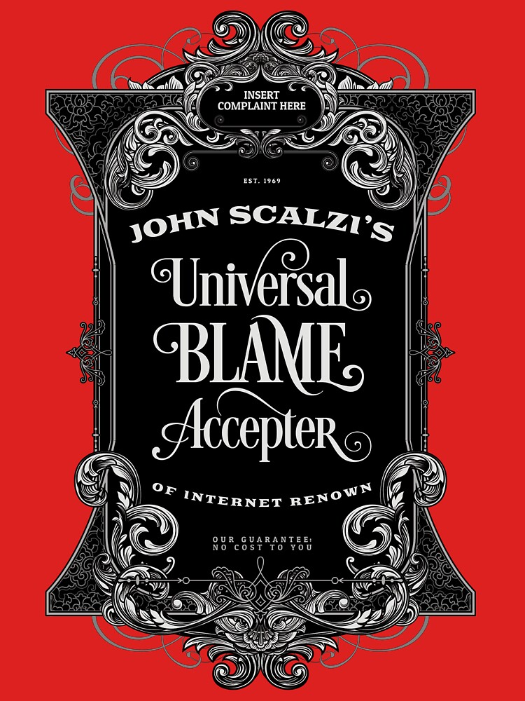 John Scalzi's Universal Blame Accepter T-Shirt by desamos