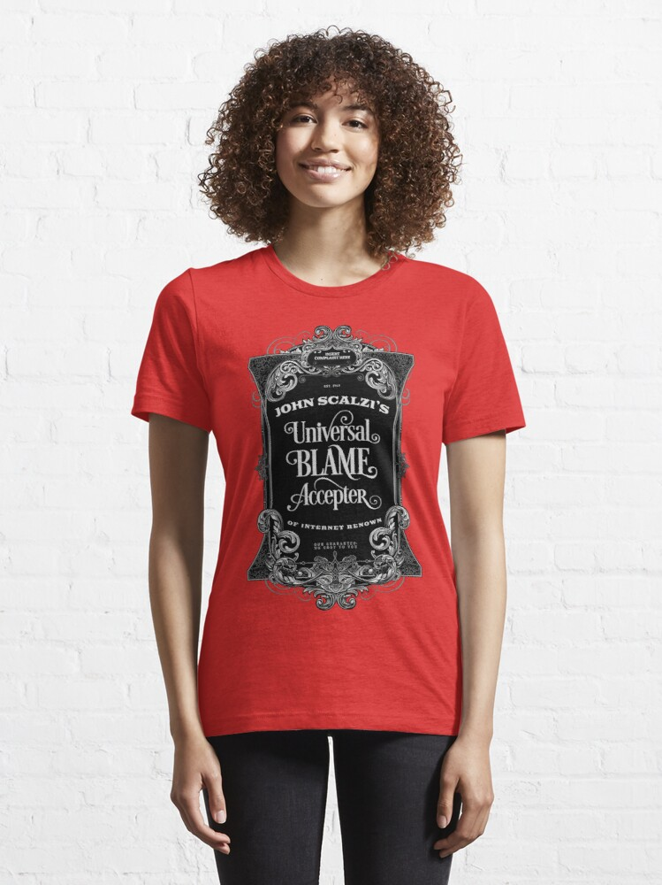 Alternate view of John Scalzi's Universal Blame Accepter T-Shirt Essential T-Shirt