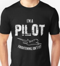 I'm A Pilot Frightening Isn't It? Slim Fit T-Shirt
