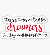 Times are hard for dreamers - Amelie Sticker