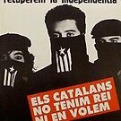 The Catalans have no King and want none / Els Catalans no tenim Rei ni en volem by dru1138