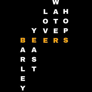 What do they put in beers? (white letters) by schoonerversity