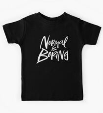Normal Is Boring White Lettering Motto Kids Clothes