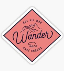 Not All Who Wander Have Snacks Sticker