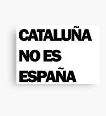 Cataluña no es España Canvas Print