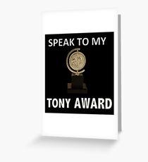 Speak to my TONY Award Greeting Card