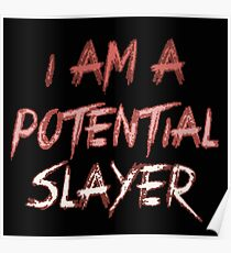 I am a potential slayer Poster