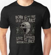 Born To Race Or Get Lost T-Shirt