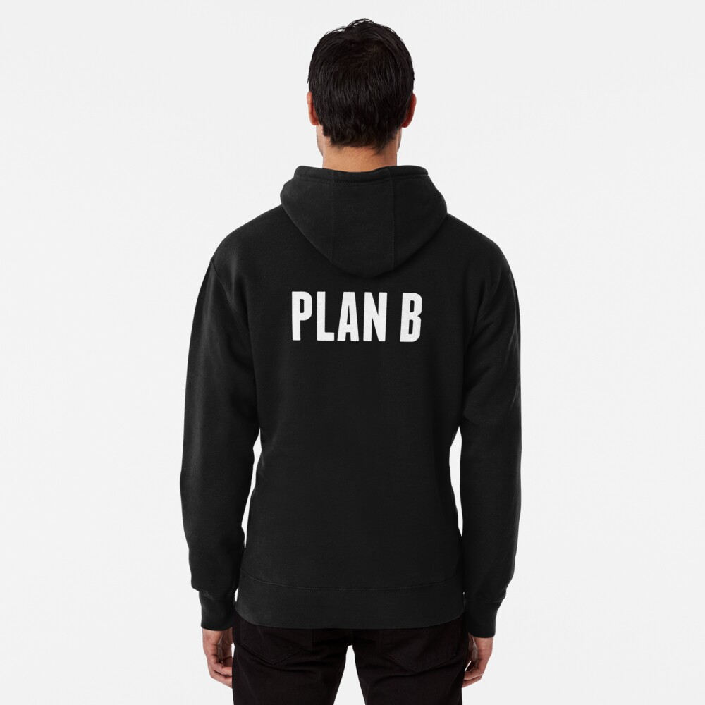 Harrison the Artist: PLAN B Collection Pullover Hoodie