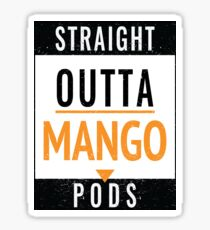 Straight Outta Mango Pods Long Sticker