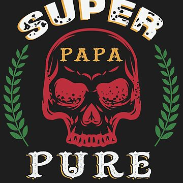 Papa Pure T Shirt by Teestart