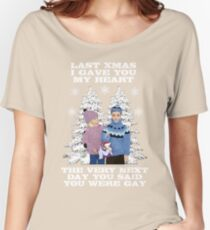 Last Christmas I Gave You My Heart - The Very Next Day You Said You Were Gay! Women's Relaxed Fit T-Shirt