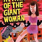 Giant Woman Attack! by jackteagle