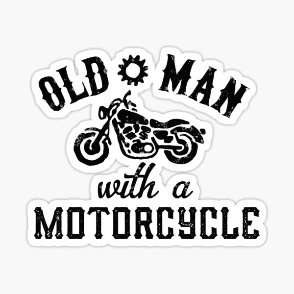 Old Man With A Motorcycle Sticker