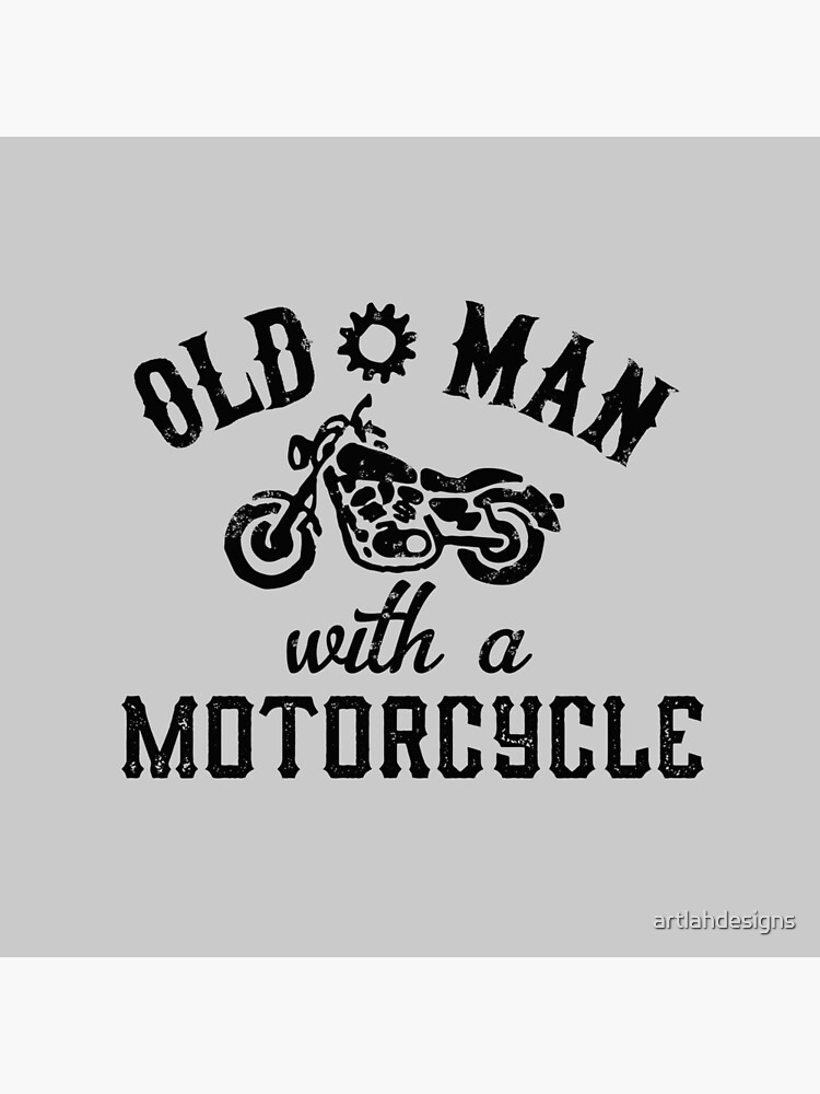 Old Man With A Motorcycle by artlahdesigns