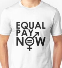 Equal Pay Now Unisex T-Shirt