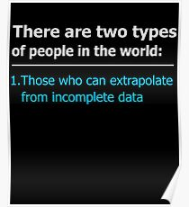 There Are Two Types Of People In This World T-Shirt Poster