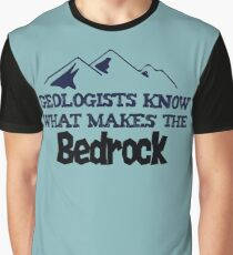 Geologists Know What Makes teh Bedrock Funny Geology Pun Graphic T-Shirt