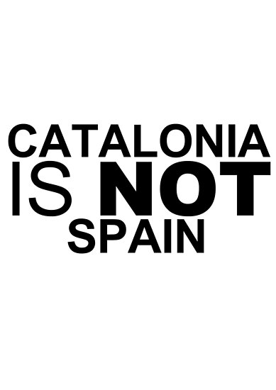 Catalonia Is Not Spain by FrankAhl