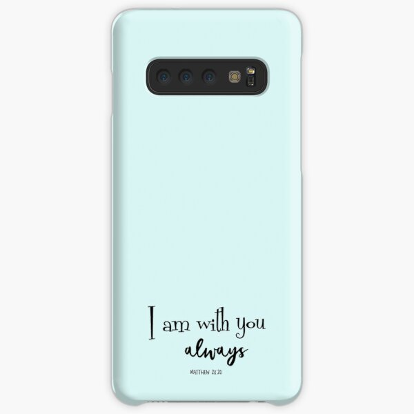I am with you always Bible Verse Samsung Galaxy Snap Case