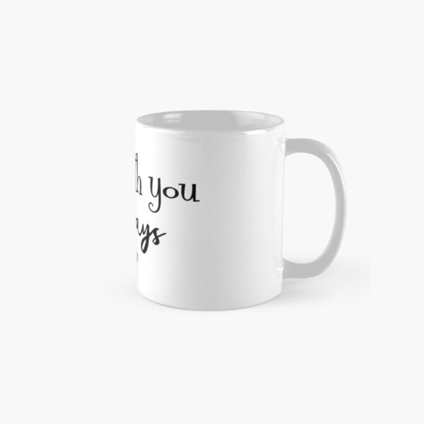 I am with you always Bible Verse Classic Mug