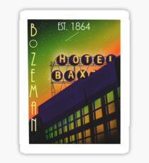 Baxter Hotel, Bozeman MT Sticker