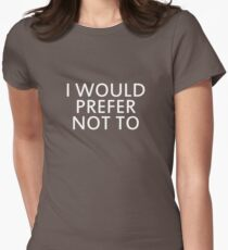 I would prefer not to Women's Fitted T-Shirt